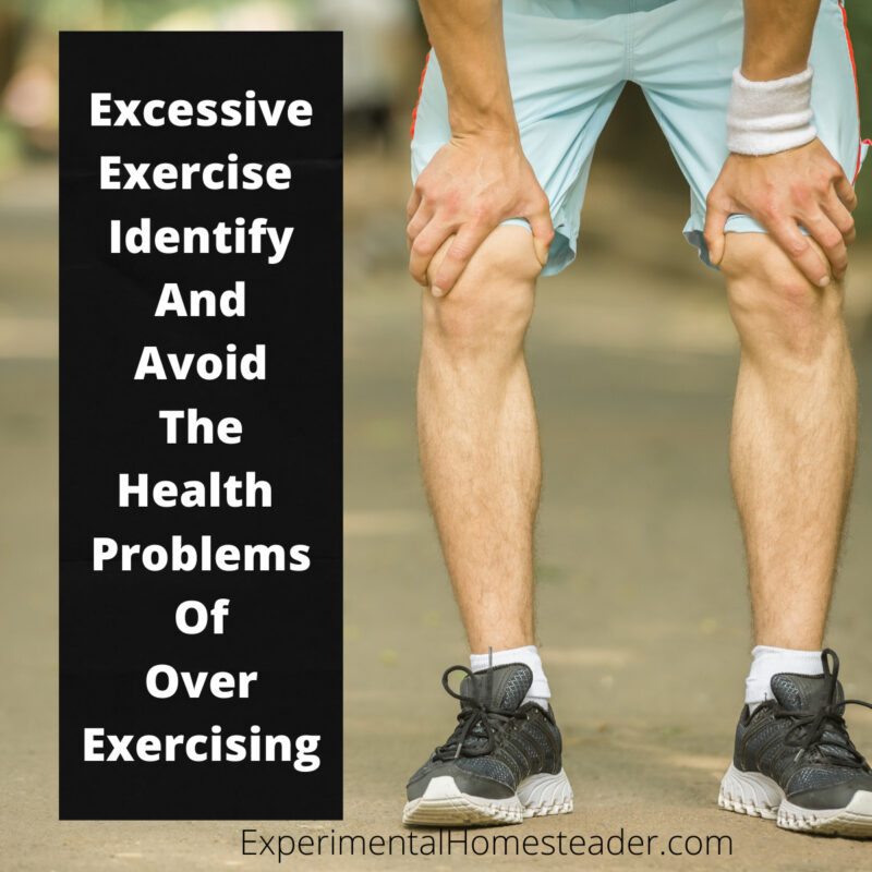 Learn to identify potential health problems of over exercising.