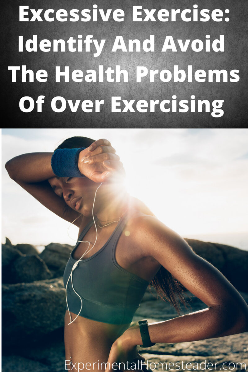 Health problems of over exercising are serious.