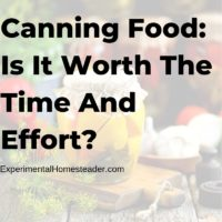 Canning Food: Is It Worth The Time And Effort?