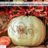 Festive Fall Table Decorations With A Faux Pumpkin