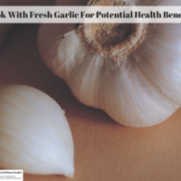 Cook With Fresh Garlic For Potential Health Benefits
