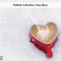 Holistic Valentine's Day Ideas