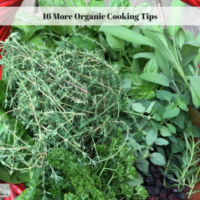 16 More Organic Cooking Tips
