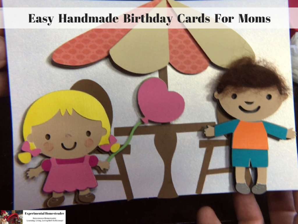 Easy Handmade Birthday Cards For Moms Experimental Homesteader