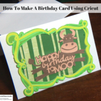 How To Make A Birthday Card Using Cricut
