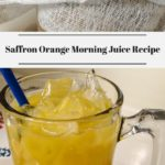 The top photo shows a cheesecloth covered jar and a pan with the saffron infused orange juice in it being poured into the jar. The bottom photo shows a glass filled with ice and the saffron infused orange juice.