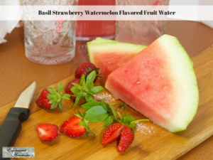Basil Strawberry Watermelon Flavored Fruit Water