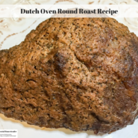 Dutch Oven Round Roast Recipe