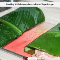 Cooking With Banana Leaves Pork Chops Recipe