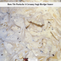 Bow Tie Pasta In A Creamy Sage Recipe Sauce