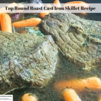 Top Round Roast Cast Iron Skillet Recipe