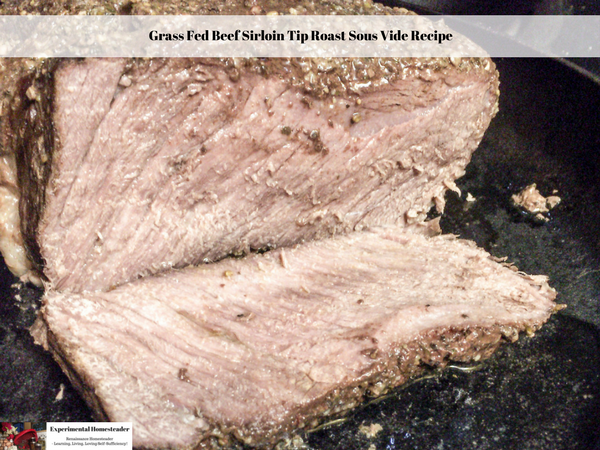 Grass Fed Beef Sirloin Tip Roast Sous Vide Recipe