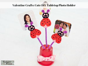 Valentine Crafts: Cute DIY Tabletop Photo Holder