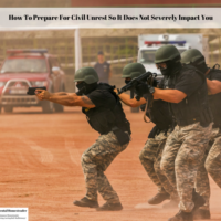 How To Prepare For Civil Unrest So It Does Not Severely Impact You