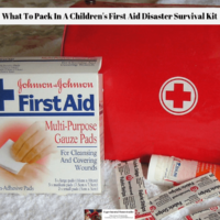 What To Pack In A Children's First Aid Disaster Survival Kit