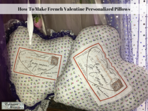 How To Make French Valentine Personalized Pillows