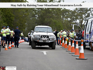 Stay Safe by Raising Your Situational Awareness Levels