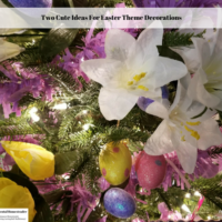 Two Cute Ideas For Easter Theme Decorations