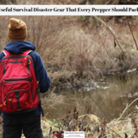 Useful Survival Disaster Gear That Every Prepper Should Pack
