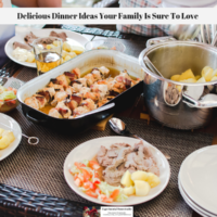Delicious Dinner Ideas Your Family Is Sure To Love