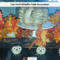 Three cute owl fall buffet table decorations.
