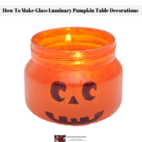 How To Make Glass Luminary Pumpkin Table Decorations