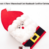 Create A Three-Dimensional Cute Handmade Card For Christmas