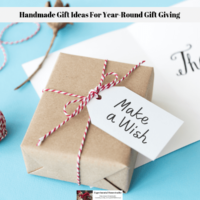 Handmade Gift Ideas For Year-Round Gift Giving