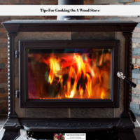 Tips For Cooking On A Wood Stove