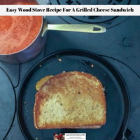 Easy Wood Stove Recipe For A Grilled Cheese Sandwich