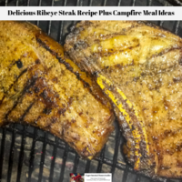 Delicious Ribeye Steak Recipe Plus Campfire Meal Ideas