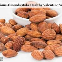 Delicious Almonds Make Healthy Valentine Snacks
