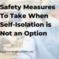 Safety Measures To Take When Self-Isolation is Not an Option
